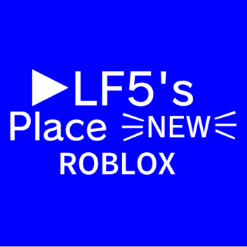 LF's Place *NEW*