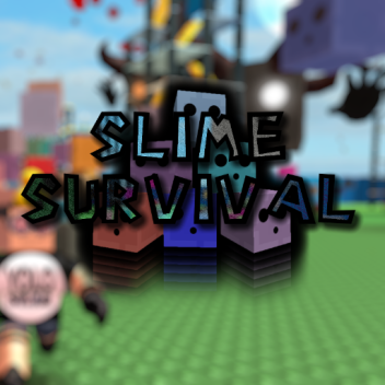 Slime Survival! (discontinued atm)