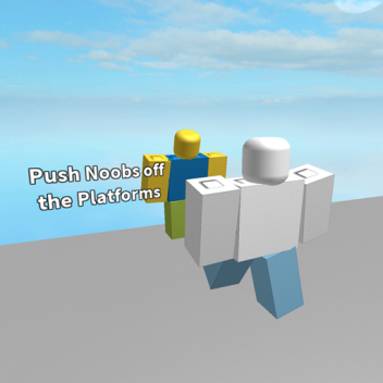 Push Noobs of the Platforms!